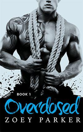 Overdosed by author Zoey Parker. Book One cover.