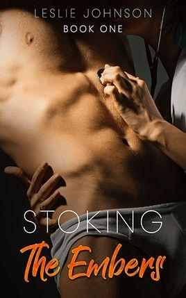 Stoking the Embers by author Leslie Johnson. Book One cover.