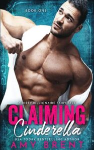 Claiming Cinderella by author Amy Brent. Book One cover.