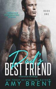 Dad's Best Friend by author Amy Brent. Book One cover.
