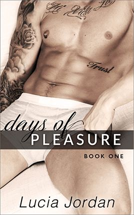 Days of Pleasure by author Lucia Jordan. Book One cover.