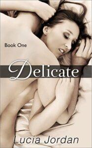 Delicate by author Lucia Jordan. Book One cover.