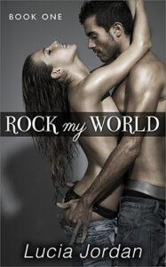Rock My World by author Lucia Jordan. Book One cover.