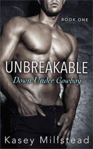 Unbreakable by author Kasey Millstead. Book One cover.