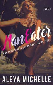 ManEater by author Aleya Michelle. Book One cover.